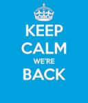 Keep Calm…We're Back!